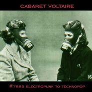 Cabaret Voltaire, #7885 (Electropunk To Technopop 1978-1985)  (LP)