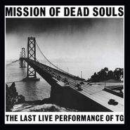 Throbbing Gristle, Mission Of Dead Souls (CD)