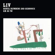 Daniel Blumberg, Liv (LP)