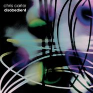 Chris Carter, Disobedient [Bonus Track] (LP)