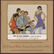 Various Artists, My Black Mama: 16 Classic Blues from 1927 - 1932 (LP)