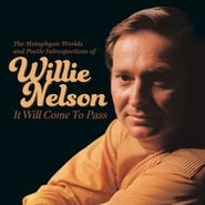 Willie Nelson, It Will Come To Pass: The Metaphysic Worlds And Poetic Introspections Of Willie Nelson (CD)