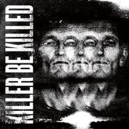 Killer Be Killed, Killer Be Killed (LP)