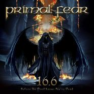 Primal Fear, 16.6 (Before The Devil Knows You're Dead) [Red/Black Marble Vinyl] (LP)