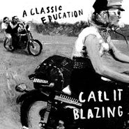 A Classic Education, Call It Blazing (CD)