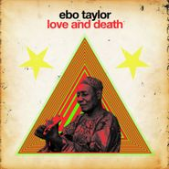 Ebo Taylor, Love & Death (LP)