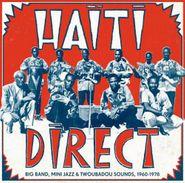Various Artists, Haiti Direct: Big Band, Mini Jazz & Twoubadou Sounds, 1960-1978 (LP)