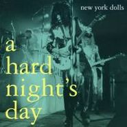 New York Dolls, A Hard Night's Day: 1973 Studio Demos (CD)