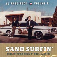 Various Artists, El Paso Rock Volume 9: Sand Surfin' - Border Town Rock 'N Roll 1964-67 (CD)