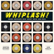 Various Artists, Whiplash! Crude Unissued New Jersey Rock And Roll (LP)