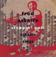 Fred Astaire, Steppin' Out: Astaire Sings (CD)