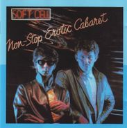 Soft Cell, Non-Stop Erotic Cabaret (CD)