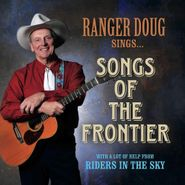 Ranger Doug, Songs Of The Frontier (CD)