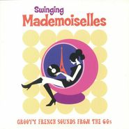Various Artists, Swinging Mademoiselles: Groovy French Sounds From The 60s (LP)