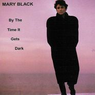 Mary Black, By The Time It Gets Dark (CD)