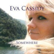 Eva Cassidy, Somewhere (CD)
