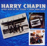 Harry Chapin, Dance Band On The Titanic / Living Room Suite (CD)