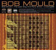 Bob Mould, Bob Mould / Last Dog & Pony Show / LiveDog98 [Import] (CD)