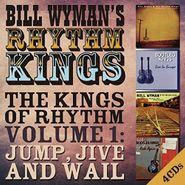 Bill Wyman's Rhythm Kings, The Kings Of Rhythm Volume 1: Jump, Jive And Wail (CD)