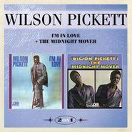Wilson Pickett, I'm In Love / The Midnight Mover (CD)