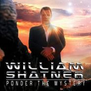 William Shatner, Ponder The Mystery (CD)