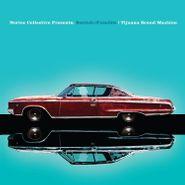 Nortec Collective, Bostich + Fussible: Tijuana Sound Machine (LP)