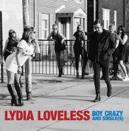 Lydia Loveless, Boy Crazy & Single(s) (LP)
