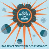 Barrence Whitfield And The Savages, Soul Flowers Of Titan (CD)