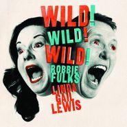 Robbie Fulks, Wild! Wild! Wild! (CD)