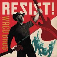 Waco Brothers, Resist! (LP)