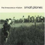 The Innocence Mission, Small Planes (CD)