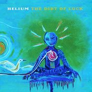 Helium, The Dirt Of Luck (CD)