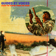 Guided By Voices, Under The Bushes Under The Stars (CD)