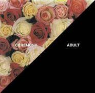 """Ceremony, Adult (7"""")"""