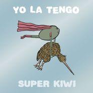 """Yo La Tengo, Super Kiwi (7"""")"""