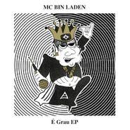 MC Bin Laden, É Grau EP (LP)