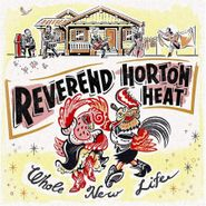 Reverend Horton Heat, Whole New Life [Limited Edition Color] (LP)
