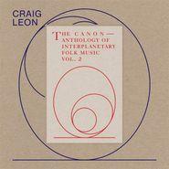 Craig Leon, Anthology Of Interplanetary Folk Music Vol. 2: The Canon (LP)