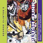 George Clinton, George Clinton's Family Series Volume 3: Plush Funk (CD)