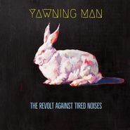 Yawning Man, The Revolt Against Tired Noises (CD)