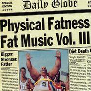 Various Artists, Physical Fatness - Fat Music Vol. III (CD)