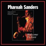 Pharoah Sanders, Welcome To Love [Amoeba Exclusive Apple Red Vinyl] (LP)
