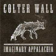 Colter Wall, Imaginary Appalachia (CD)