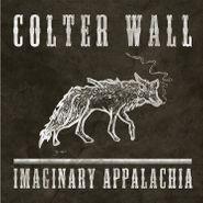 Colter Wall, Imaginary Appalachia (LP)