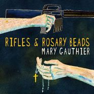 Mary Gauthier, Rifles & Rosary Beads (CD)
