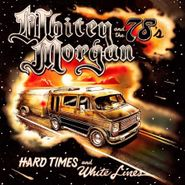 Whitey Morgan And The 78's, Hard Times & White Lines (LP)