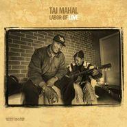 Taj Mahal, Labor Of Love [200 Gram Vinyl] (LP)