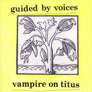 Guided By Voices, Vampire On Titus (LP)