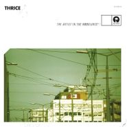 Thrice, The Artist In The Ambulance (LP)