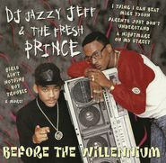 DJ Jazzy Jeff & The Fresh Prince, Before The Willennium (CD)
